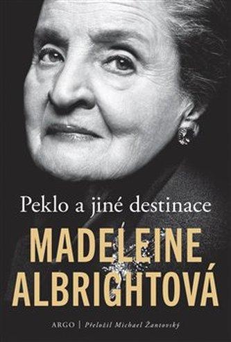 Peklo a jiné destinace - Albright, Madeleine