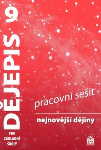 Dějepis 9 pro základní školy Nejnovější dějiny Pracovní sešit - Veronika Válková