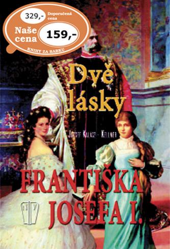 Dvě lásky Františka Josefa I.
