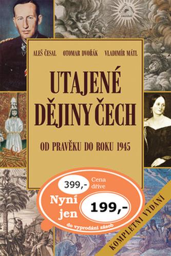 Utajené dějiny Čech Od pravěku do roku 1945