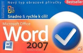 Microsoft Office Word 2007 - Petr Broža; Roman Kučera