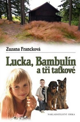 Lucka, Bambulín a tři taťkové