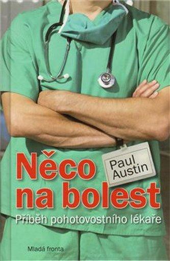 Něco na bolest - Paul Austin