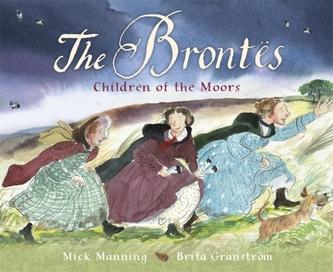 The Brontes - Children of the Moors - Manning, Jane; Rifkin, Antony; Elsea, Daniel; Eid, Lionel; Garofalakis, George (Allies and Morrison LLP)
