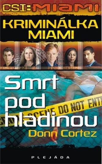 CSI: Kriminálka Miami Smrt pod hladinou