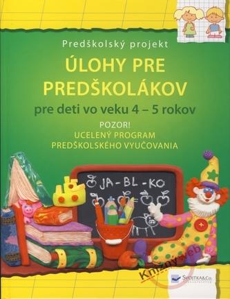 Úlohy pre predškolákov pre deti vo veku 4 - 5 rokov