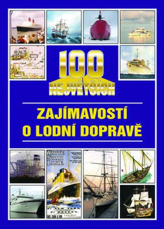 100 největších zajímavostí o lodní dopravě