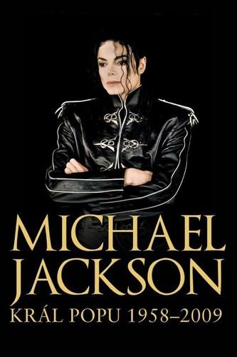 Michael Jackson Král popu 1958-2009