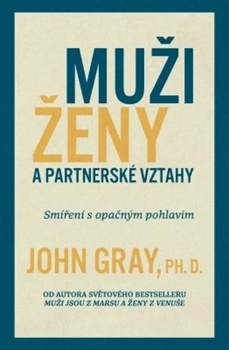 Muži, ženy a partnerské vztahy - John Gray