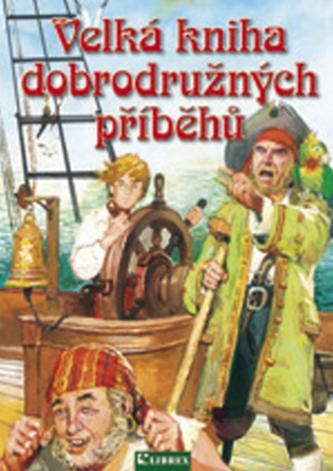 Velká kniha dobrodružných příběhů