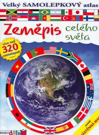 Zeměpis celého světa - Velký samolepkový atlas