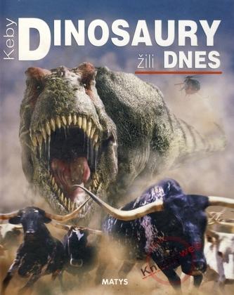 Keby dinosaury žili dnes