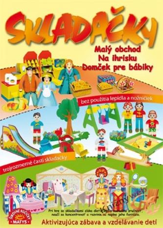 Skladačky - Malý obchod, Na ihrisku, Domček pre bábiky
