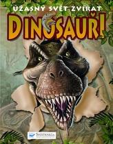 Dinosauři – úžasný svět zvířat