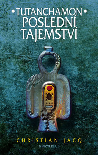 Tutanchamon Poslední tajemství