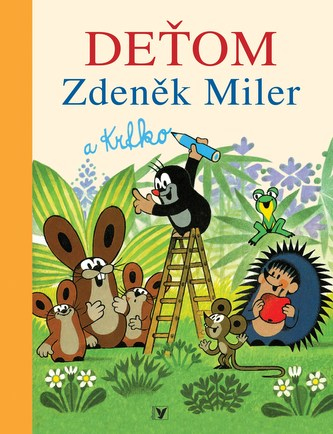 Deťom Zdeněk Miler a krtko