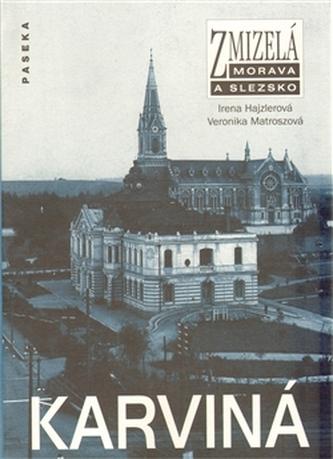 Zmizelá Morava a Slezsko Karviná