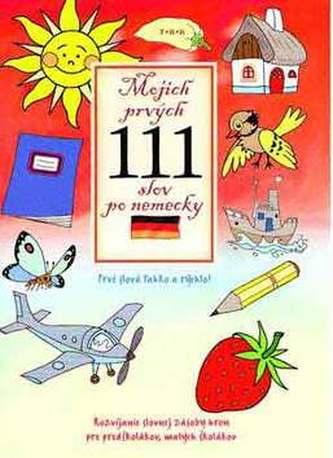 Mojich prvých 111 slov po nemecky. Prvé slová ľahko a rýchlo! - Gabriella Harsányi