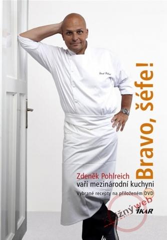Bravo, šéfe! Zdeněk Pohlreich