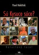 Sú Kysuce súce?