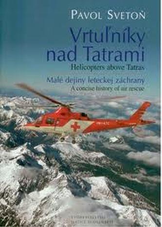 Vrtužníky nad Tatrami Helicopters above Tatras