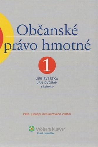 Občanské právo hmotné 1 - Jiří Švestka
