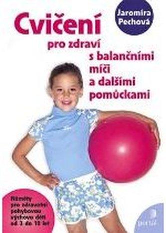 Cvičení pro zdraví s balančními míči - Jaromíra Pechová