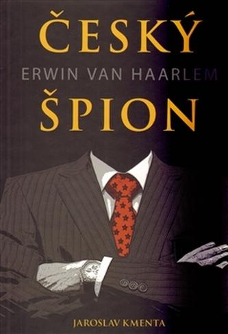 Český špion Erwin van Haarlem