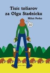Tisíc toliarov za Olgu Stadnicku