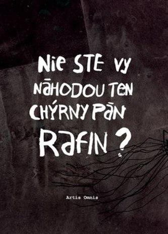 Nie ste vy náhodou ten chýrny pán Rafin?