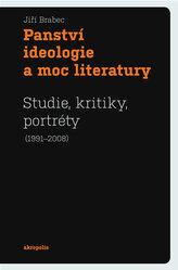 Panství ideologie a moc literatury