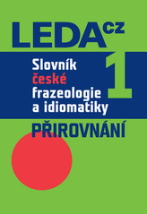 Slovník české frazeologie a idiomatiky 1