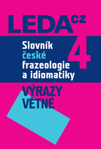 Slovník české frazeologie a idiomatiky 4 - František Čermák