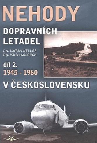 Nehody dopravních letadel díl 2. 1945-1960 v Československu