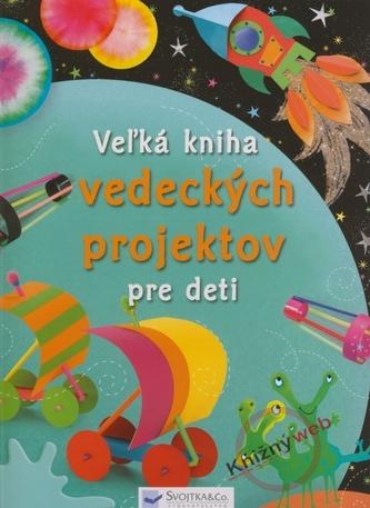Vežká kniha vedeckých projektov pre deti