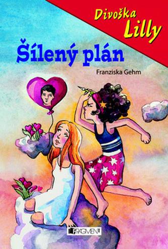 Divoška Lilly Šílený plán