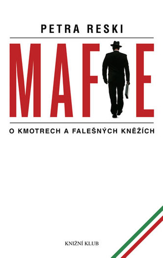 Mafie - O kmotrech a falešných kněžích