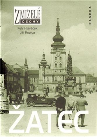 Zmizelé Čechy Žatec