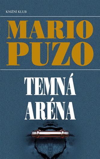 Temná aréna - Mario Puzo