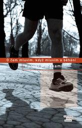 O čem mluvím, když mluvím o běhání