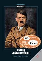 Adolf Hitler Obrazy ze života vůdce