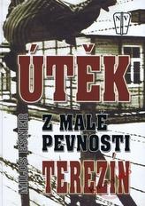Útěk z malé pevnosti Terezín
