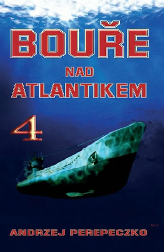 Bouře nad Atlantikem 4 - Andrzej Perepeczko