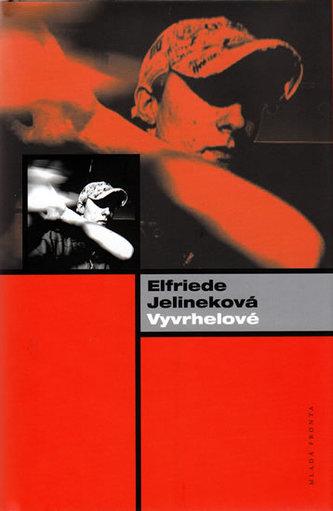 Vyvrhelové - Elfriede Jelinek
