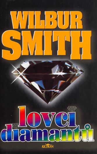 Lovci diamantů - Wilbur Smith