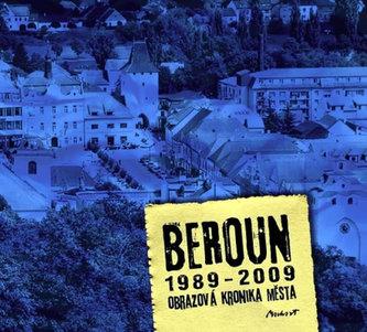 Beroun 1989 - 2009 Obrazová kronika města