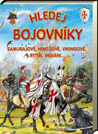 Hledej bojovníky Samurajové, nindžové, vikingové, rytíři, indiáni...