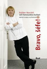 Bravo, šéfe! Dalibor Navrátil