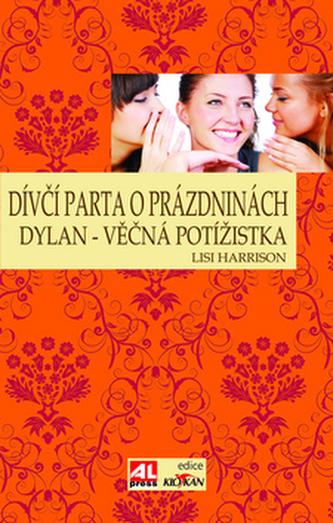 Dívčí parta o prázdninách Dylan - věčná potížistka