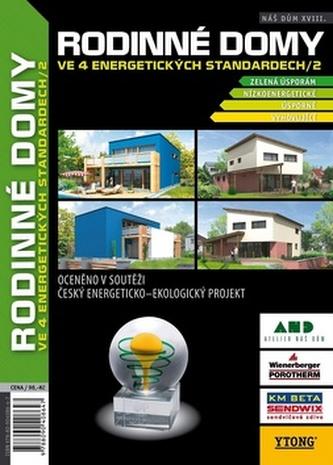 Náš dům XVIII Rodinné domy ve 4 energetických standardech/2